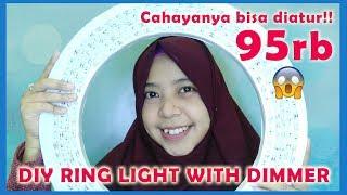 DIY RING LIGHT WITH DIMMER 95rb | #DIY1 - VID2