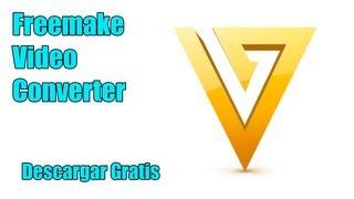Como Descargar Freemake Video Converter | Full y en Español | 2013