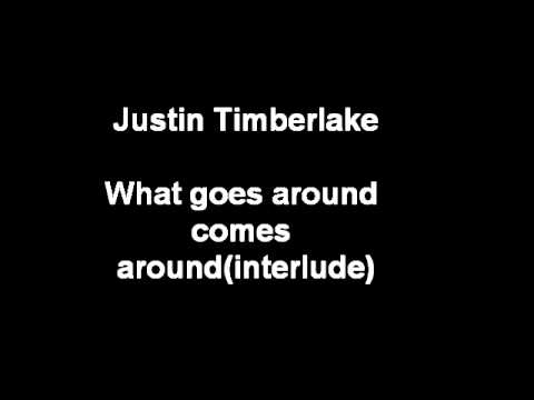 WHAT GOES AROUND COMES AROUND (TRADU O) - Justin Timberlake