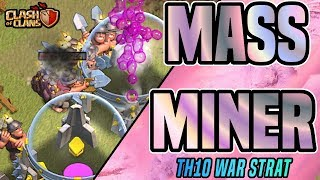 51 MINERS DESTROY THIS TH10 WAR BASE | MASS MINER THREE STAR | Clash of Clans
