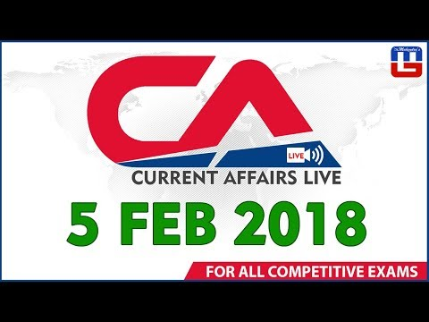 Current Affairs Live At 7 :00 am | 5th February 2018 | करंट अफेयर्स लाइव | All Competitive Exams