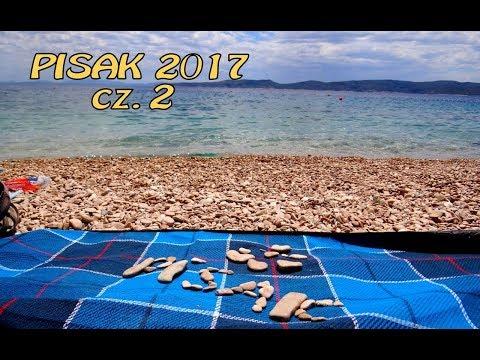 PISAK - Chorwacja 2017 część 2