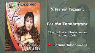 Fatima Tabaamrant : Frahnit Tazaamt - 2009 فاطمة تبعمرانت