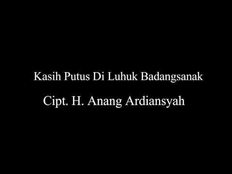 Lagu Banjar Kasih Putus Di Luhuk Badangsanak Cipt  H  Anang Ardiansyah