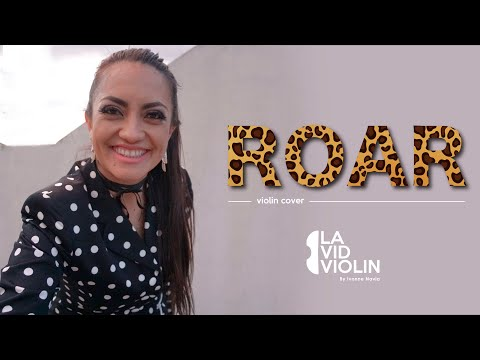 ROAR cover by LA VID VIOLIN [Katy Perry] from YouTube · Duration:  4 minutes 3 seconds