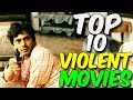Top 10 Best Violent Movies list (2018) | hindi movies list 2017 | media hits