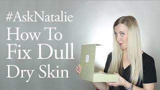 How To Fix Dull, Dry Skin | Eminence Organics