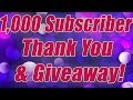 1,000 Subscriber Thank You & Giveaway!!