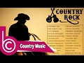 Best Country Rock  2017 - Country   Ever -  Country Rock Playlist