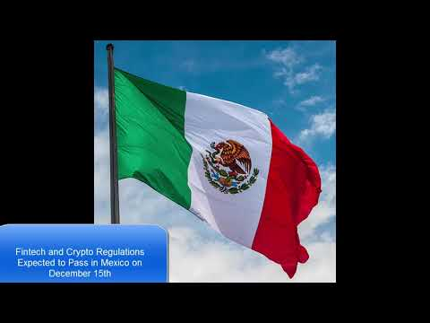 Bitcoin News 12/8/2017: Fintech and Crypto Regulations Expected to Pass in Mexico on December 15th