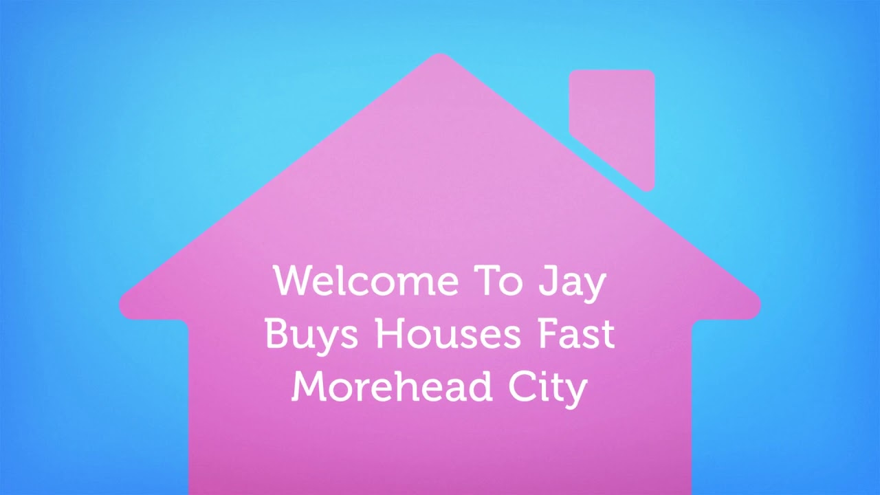 Jay Buys Houses Fast - Cash Home Buyers in Morehead City, NC