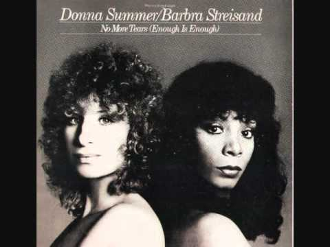 No More Tears (Enough is Enough) - Barbra Streisand & Donna Summer (7