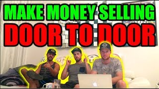 How To Make Money Selling Door To Door Without ANY Sales Experience