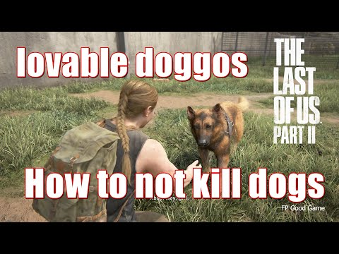 How To Not Kill Dogs The Last Of Us 2