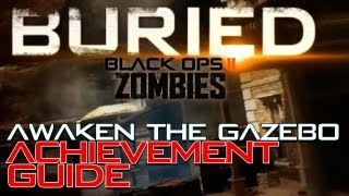 Awaken the Gazebo Achievement Guide (Solo) | Buried | Black Ops 2 Zombies