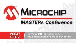 20047 SER2 - Practical I2C: Introduction, Implementation and Troubleshooting