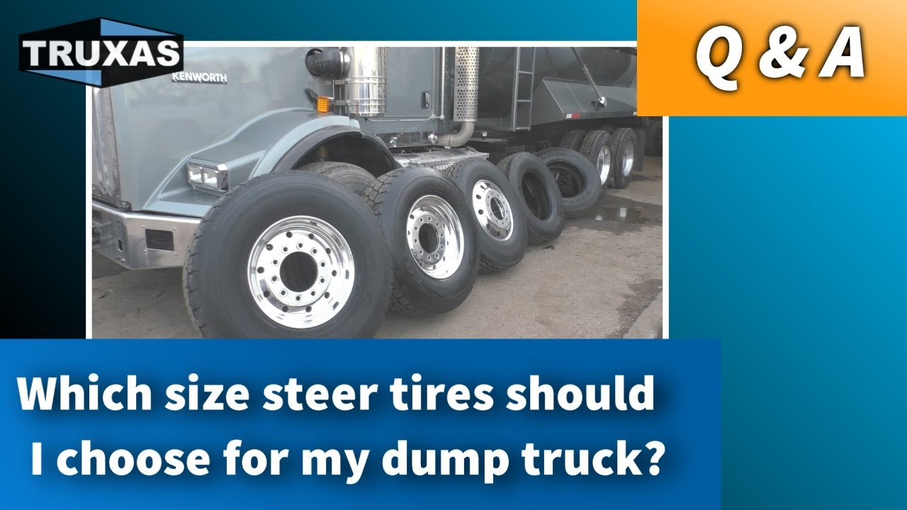 q a which size steer tires should i choose for my dump truck youtube. Black Bedroom Furniture Sets. Home Design Ideas