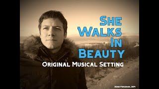 """She Walks in Beauty"" (Original Musical Setting)"