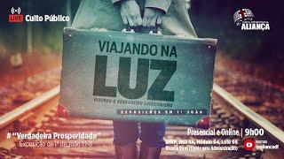 Culto da Manhã | Verdadeira Prosperidade  -  3 João 1:1-8  | Rev. Dilsilei Monteiro | IP Aliança