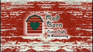 Red Barn Crafts And Woodworking Intro Video