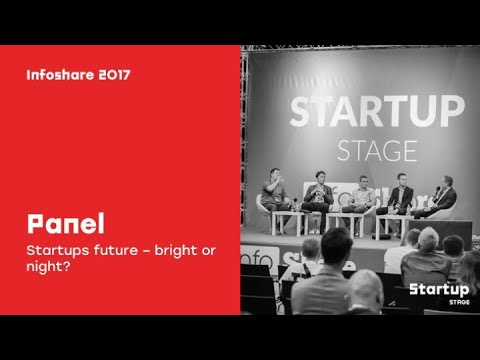 Panel: Startups future – bright or night? / infoShare 2017
