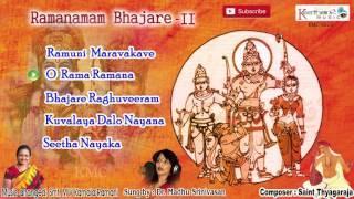 Ramanamam Bhajare Vol 2 || Saint Thyagaraja Krithis || Carnatic Classical Devotional Songs Jukebox