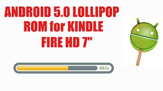 Install Android 5.0 Lollipop ROM on Kindle Fire HD 7""