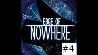 Edge of Nowhere Episode #4 Oculus VR Horror