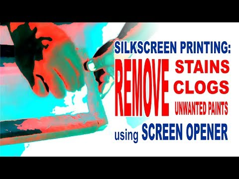Screen Printing: Removing Stains, Clogs, Unwanted Paints using Screen Opener