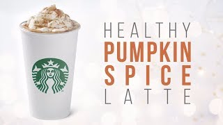 DIY Healthy Homemade Pumpkin Spice Latte Recipe | + 2 Starbucks PSL Orders