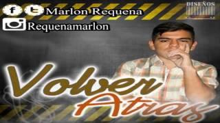 Marlon Requena - VOLVER ATRÁS