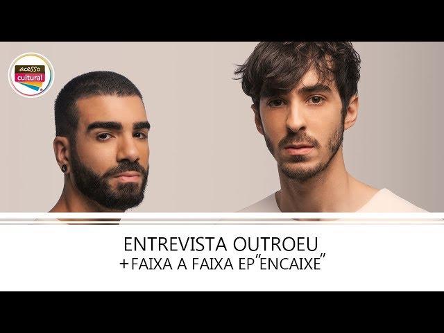 ENTREVISTA OUTROEU + FAIXA A FAIXA DO EP