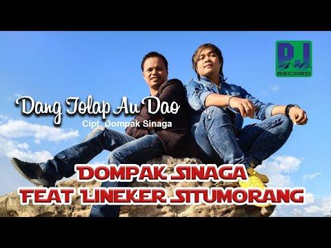 Dompak Sinaga Ft Lineker Situmorang - DANG TOLAP AU DAO (Official Music Video) #Music