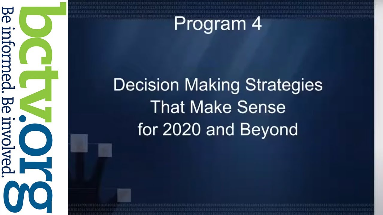 Business Decision Making Strategies for 2020 and Beyond 7-29-20