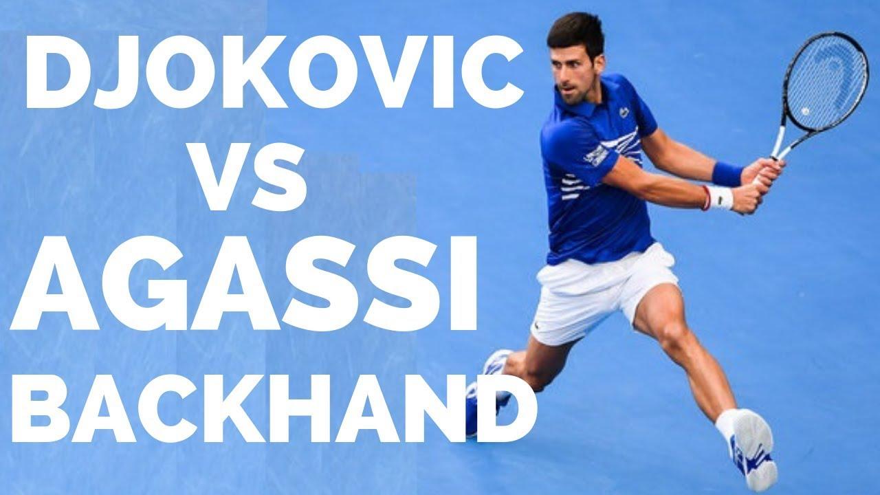 Novak Djokovic Vs Andre Agassi Backhand Analysis Tennis Backhand Lesson Youtube