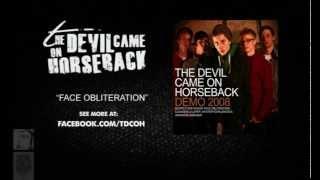 The Devil Came On Horseback - Face Obliteration