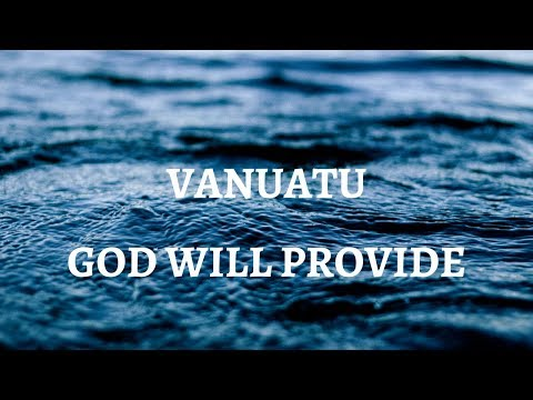 Vanuatu - God will provide mission trip