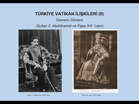 Ahmet Türkan   Türkiye Vatikan İlişkileri (II)/Turkey Vatican (Holy See) Relations (II)