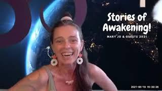 Stories Of Awakening May 2021 Energy Updates & Conversation