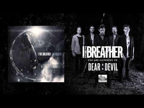 Клип I The Breather - Dear:Devil