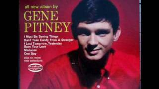 GENE PITNEY - I wanna love my life away.