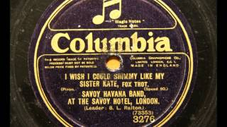 I wish I could shimmy like my sister Kate - Savoy Havana Band with Billy Mayerl