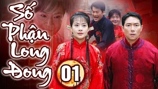 Số Phận Long Đong - Tập 1 | Phim Bộ Trung Quốc Hay Mới Nhất 2019 - Lồng Tiếng