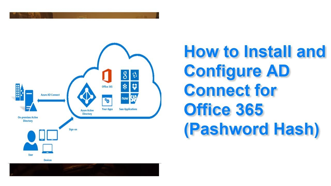 How to Install and Configure AD Connect for Office 365 (Password Hash Sync)