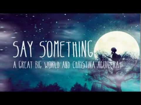 A Great Big World & Christina Aguilera   Say Something Lyrics Video