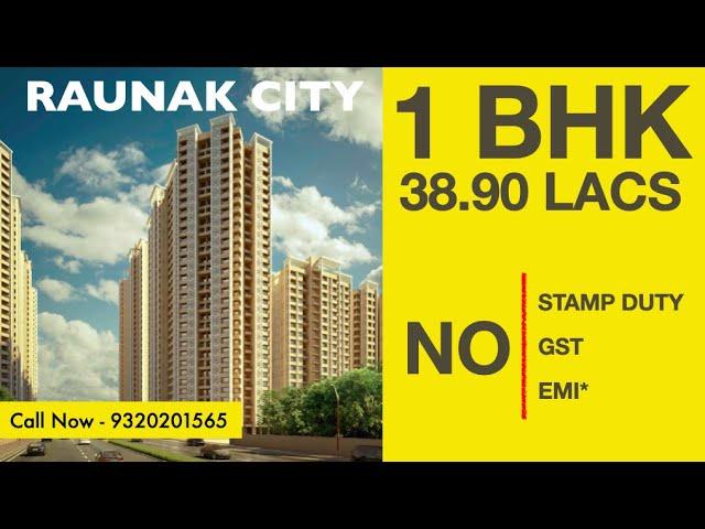 1BHK 39.9 LACS* RAUNAK CITY KALYAN | NO PRE EMI TILL POSSESSION | RAUNAK CITY KALYAN