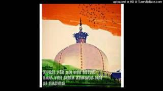 kursi par koi bhi baithe raja to mera khwaja hai dj hashim new Mix