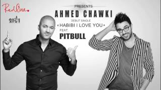 Chawki Habibi I Love You Ft Pitbull EXCLUSIVE شوقي