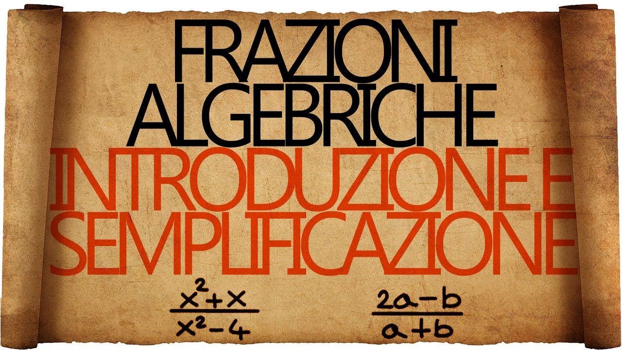 Frazioni Algebriche Condizioni Di Esistenza E Semplificazione
