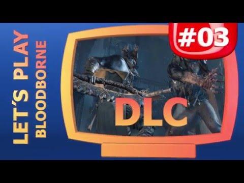 Hraní Bloodborne DLC - Old Hunters #3